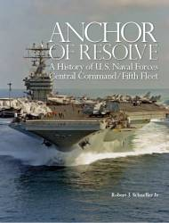 Anchor of resolve: a history of U.S. Naval Forces Central Command