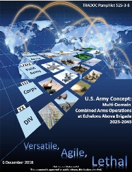 U.S. Army Concept for Multi-Domain Combined Arms Operations at Echelons Above Brigade 2025-2045